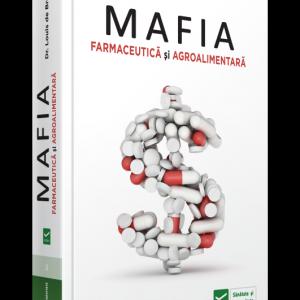 Mafia Farmaceutica Si Agro-Alimentara
