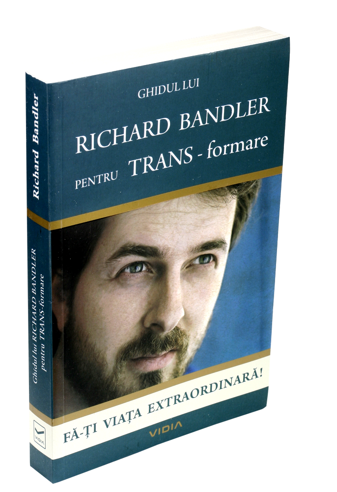 Ghidul Lui Richard Bandler Pentru TRANS-formare