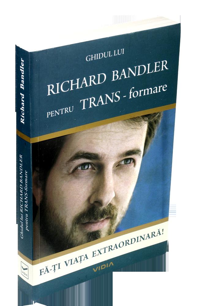 Ghidul lui Richard Bandler pentru TRANS-formare-52