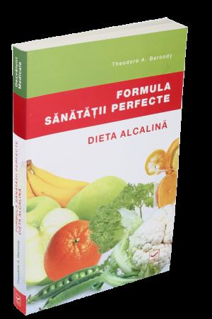 Formula sanatatii perfecte – Dieta alcalina