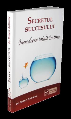 Secretul succesului – Increderea totala in tine