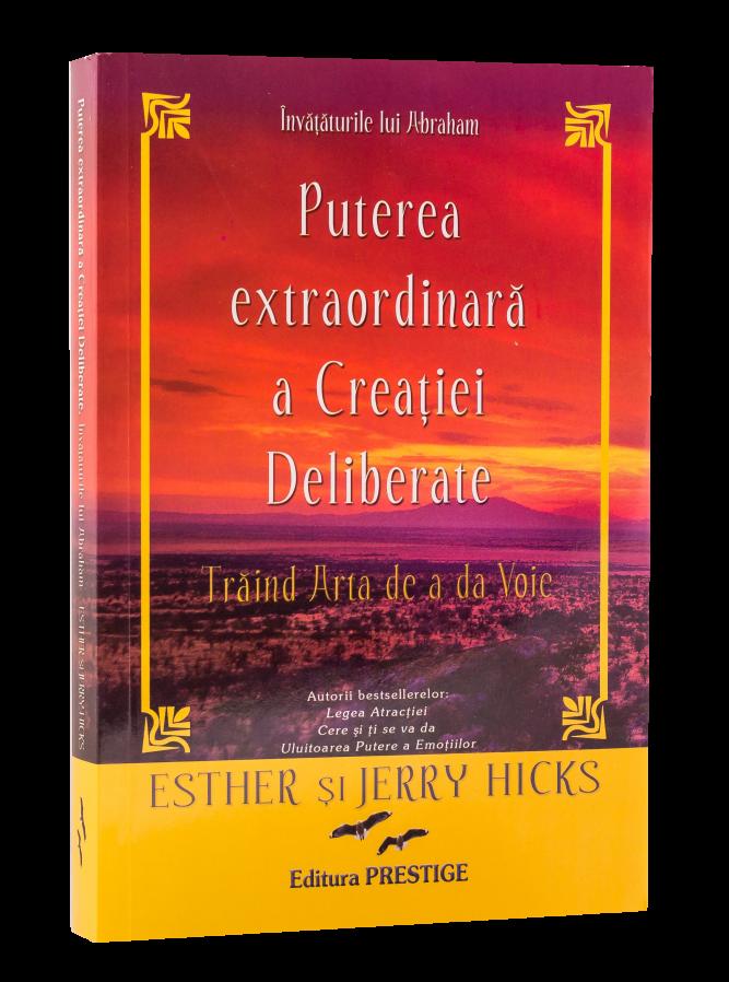 Puterea Extraordinară A Creației Deliberate. Trăind Arta De A Da Voie.