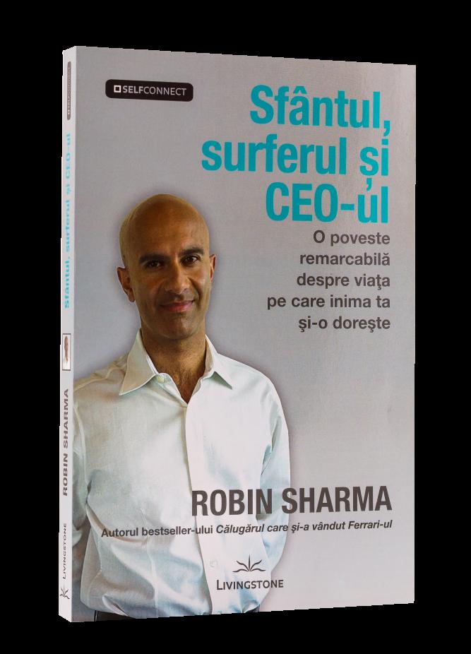 Sfântul, Surferul și CEO-ul, O Poveste Remarcabilă Despre Viața Pe Care Inima Ta și-o Dorește