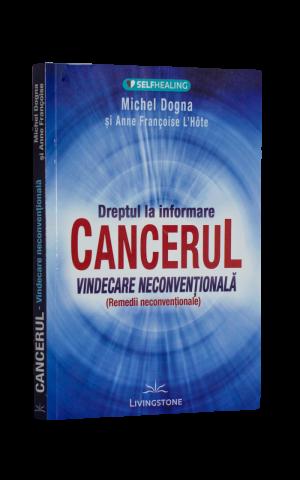 Dreptul la informare Cancerul – vindecare neconvențională