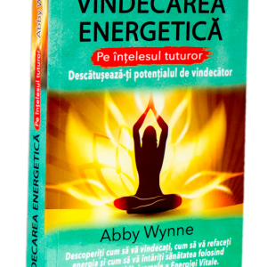 Vindecarea Energetică Pe înțelesul Tuturor
